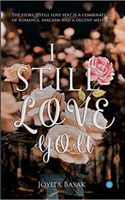 I still Love You by Joyita Basak