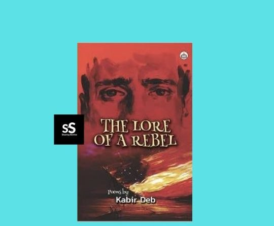 The Lore of a Rebel by Author Kabir Deb