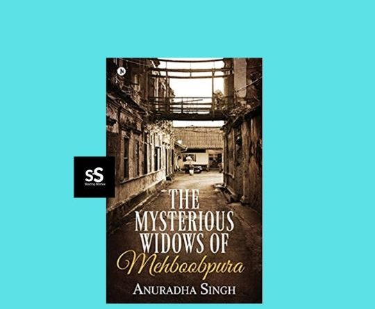 The Mysterious Widows of Mehboobpura by Anuradha Singh