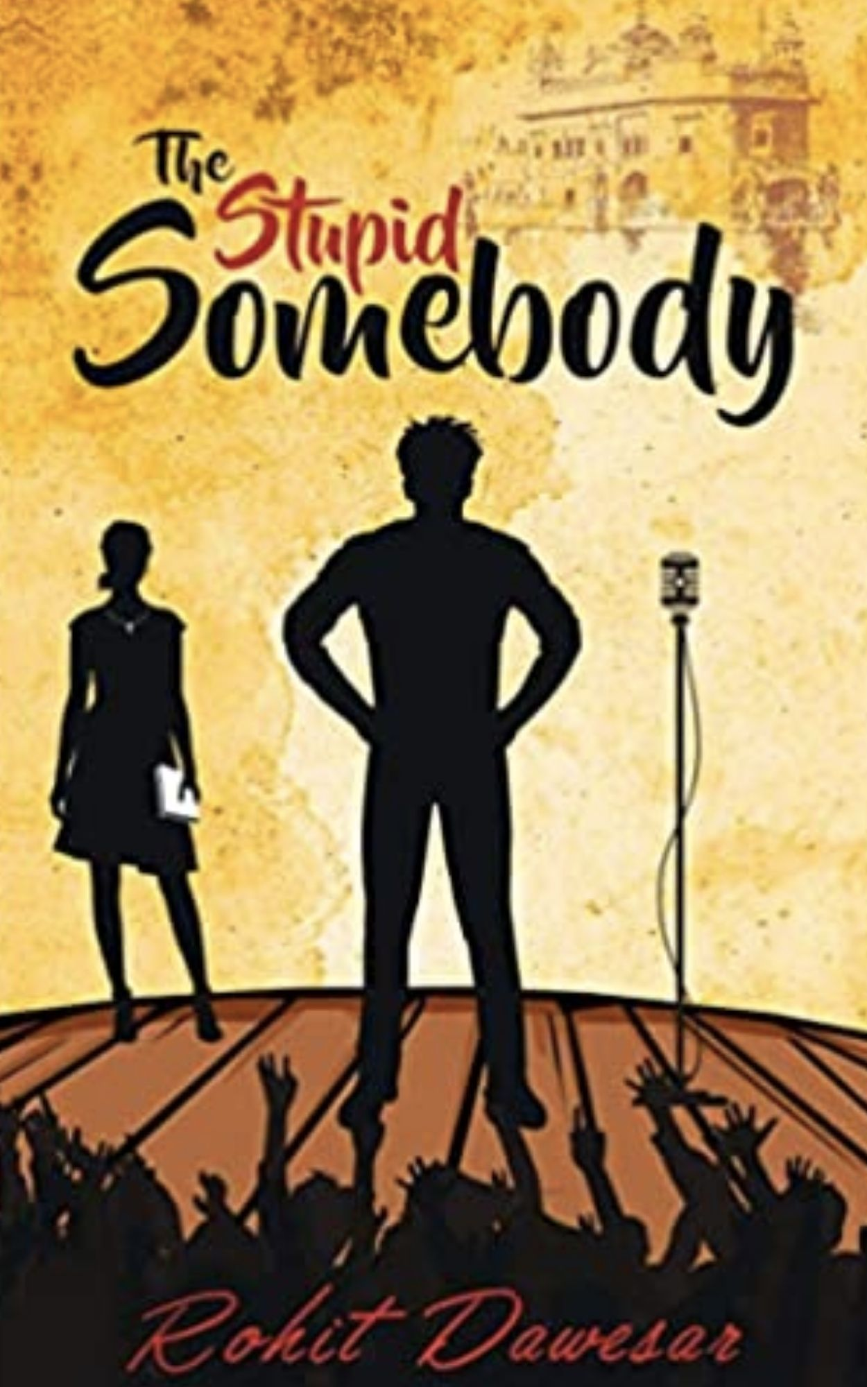 The Studpid Somebody Book by Rohit Dewasar