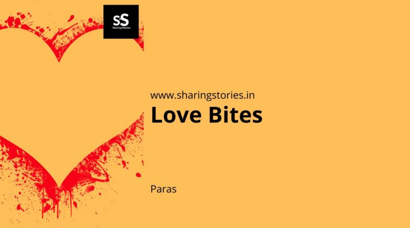 Indian Short Story Love Bites by Paras