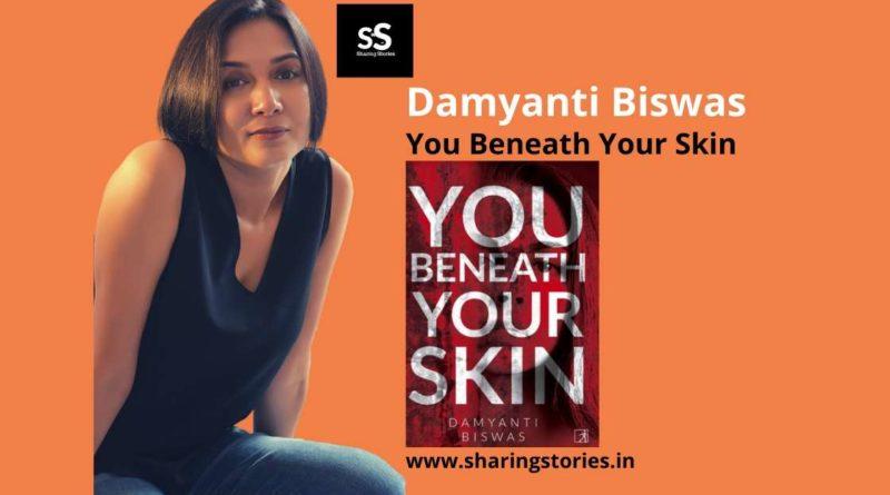 Author of You beneath your Skin Damyanti Biswas