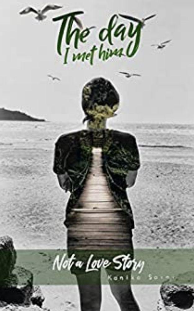 The Day I Met Him book by Author Kanika Saini