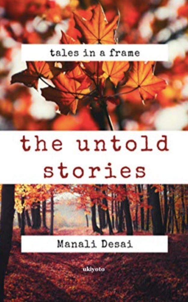 The Untold Stories book by Author Manali Desai