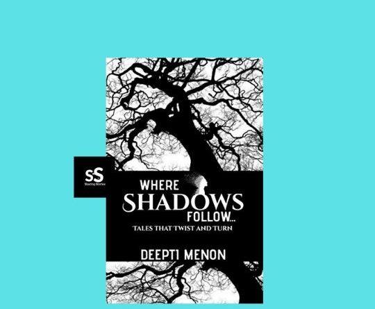 Where Shadows Follow book by Author Deepti Menon