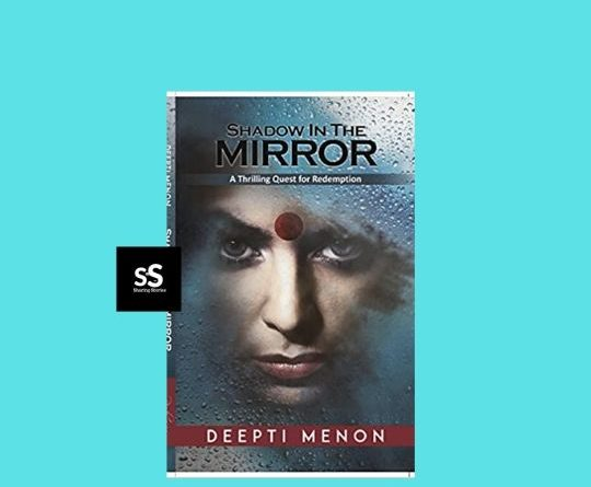 Shadow in the Mirror book by Author Deepti Menon