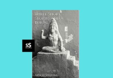 Three Short Stories and a Burial book by Author Arsch Sharma