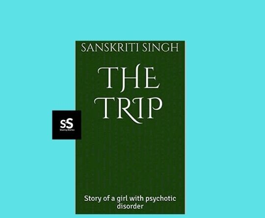 THE TRIP book by Author Sanskriti Singh