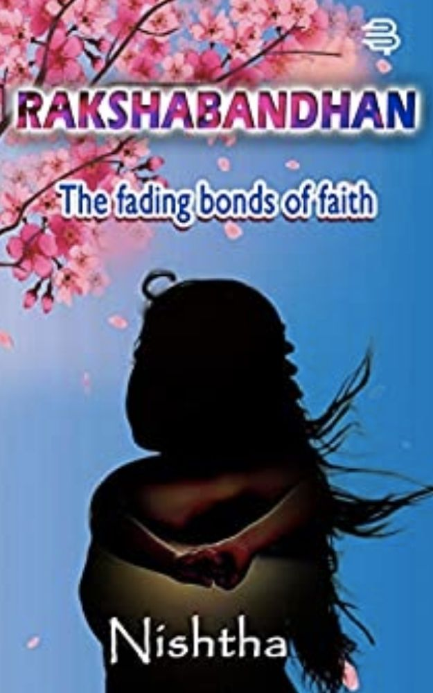 Rakshabandhan-The fading bonds of faith book by Author Nishtha Shrivastava