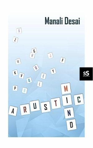 A Rustic Mind Book by Author Manali Desai