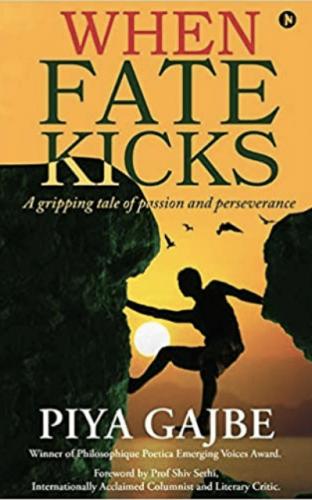 When Fate Kicks Book by Piya Gajbe