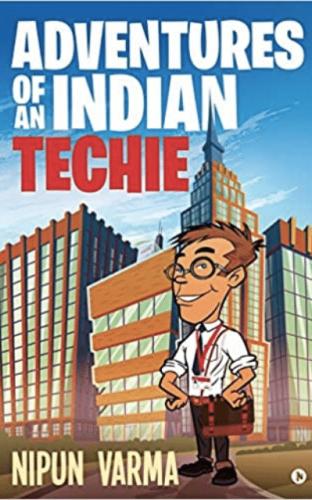 Adventures of an Indian Techie by Nipun Varma