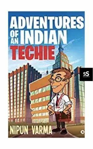 Adventures of an Indian Techie Book by Mallu Author Nipun Varma
